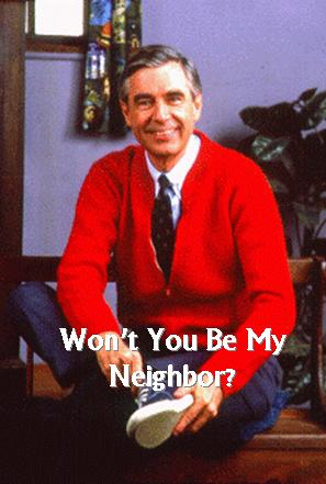 Won T You Be My Neighbor We See Through A Glass Darkly